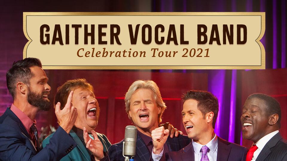 Gaither Vocal Band Celebration Tour 2021